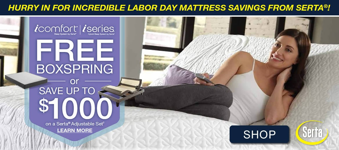 Save on Serta mattresses. Get a free boxspring with an iComfort or iSeries by Serta mattress purchase.
